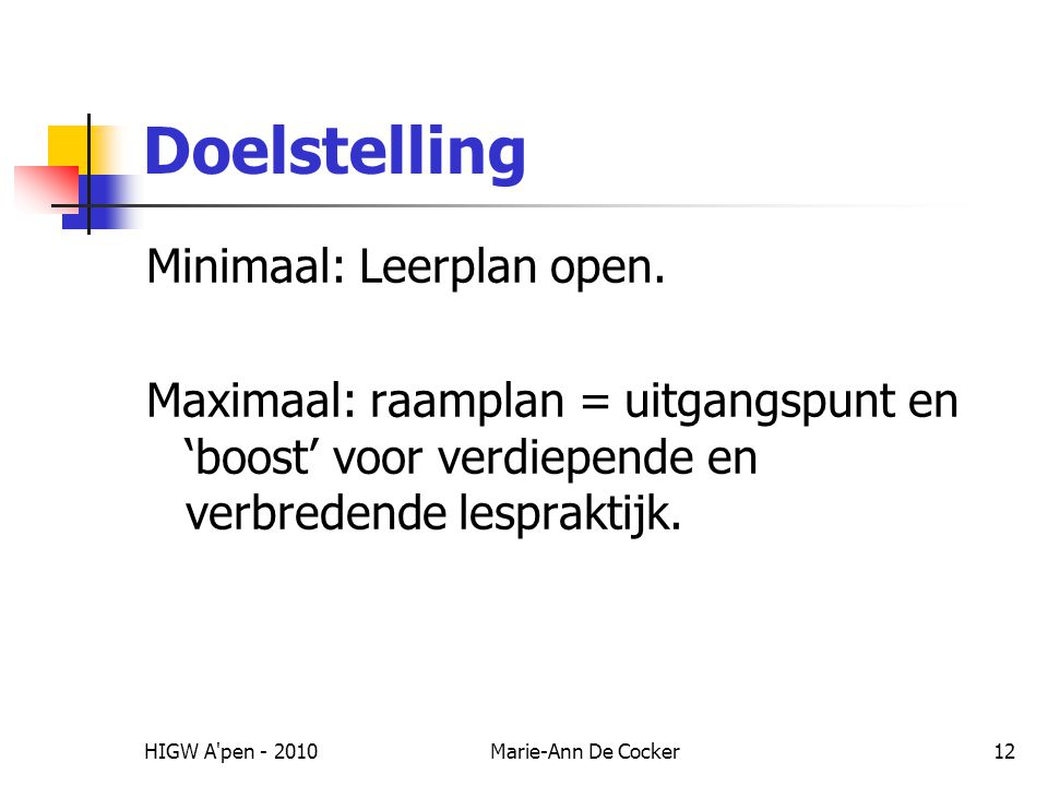 Doelstelling Minimaal: Leerplan open.