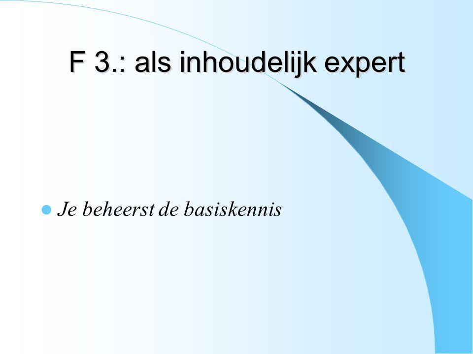 F 3.: als inhoudelijk expert