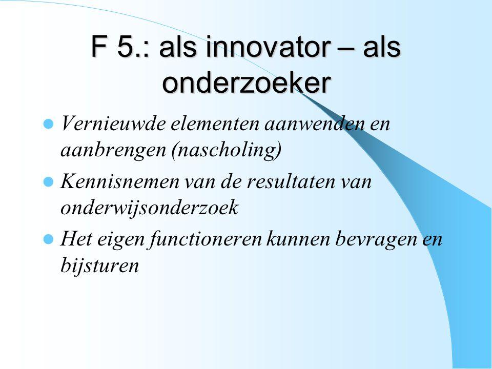 F 5.: als innovator – als onderzoeker