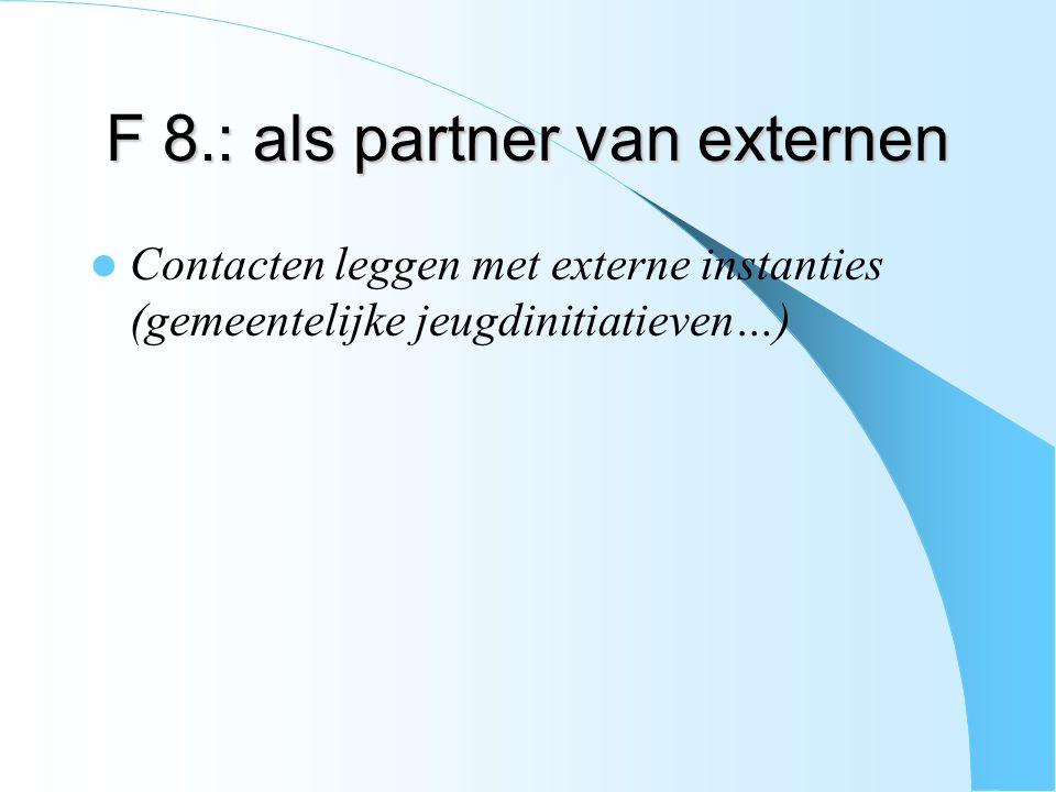 F 8.: als partner van externen