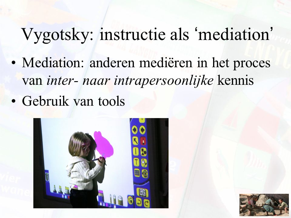 Vygotsky: instructie als 'mediation'