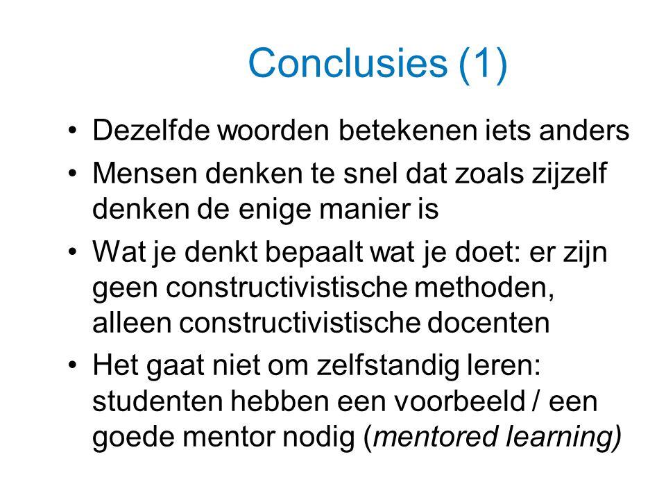 Conclusies (1) Dezelfde woorden betekenen iets anders