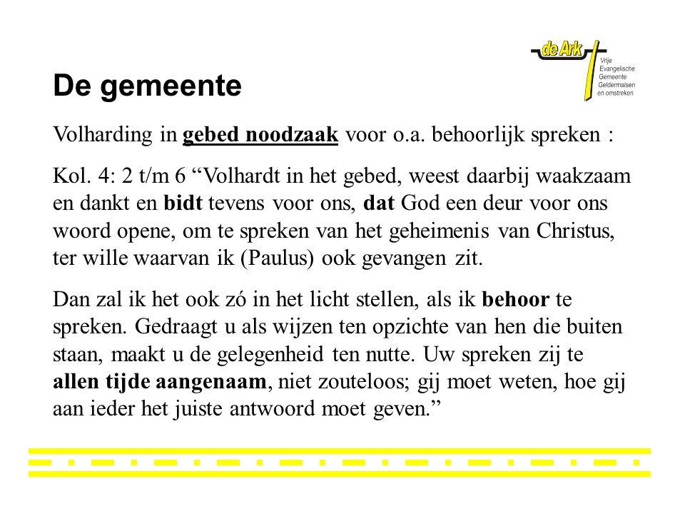 De gemeente Volharding in gebed noodzaak voor o.a. behoorlijk spreken :