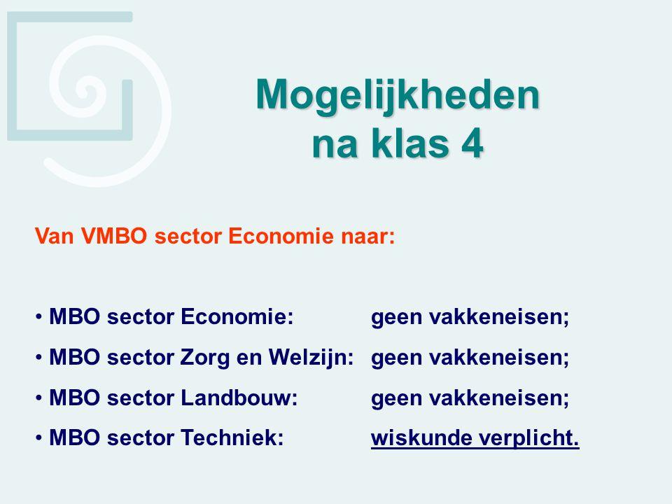 Mogelijkheden na klas 4 Van VMBO sector Economie naar:
