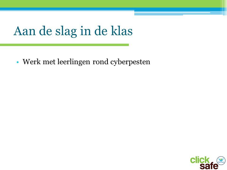 Aan de slag in de klas Werk met leerlingen rond cyberpesten