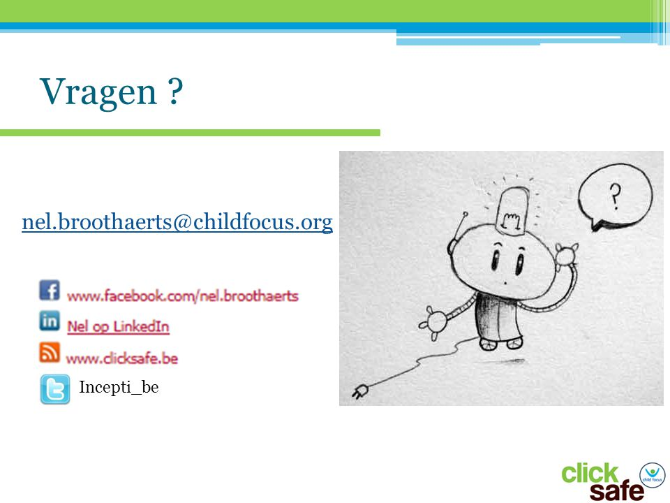 Vragen nel.broothaerts@childfocus.org Incepti_be