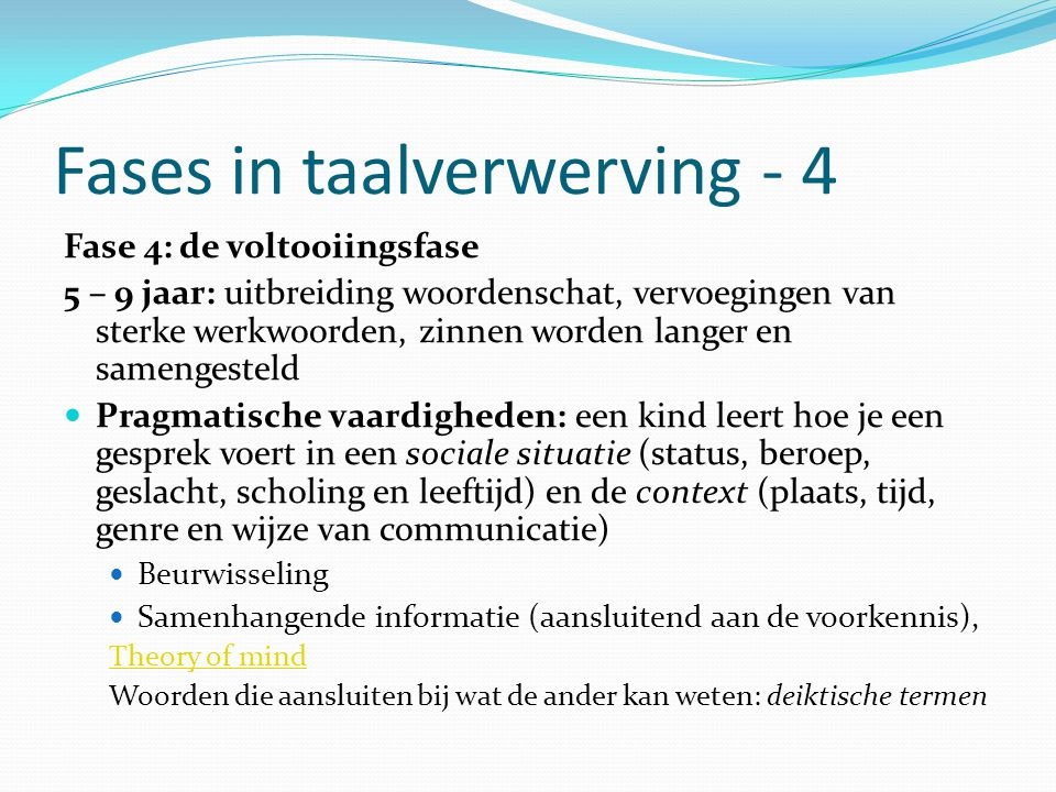 Fases in taalverwerving - 4