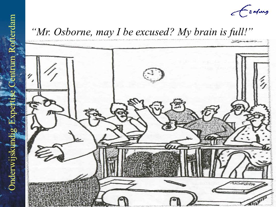 Mr. Osborne, may I be excused My brain is full!