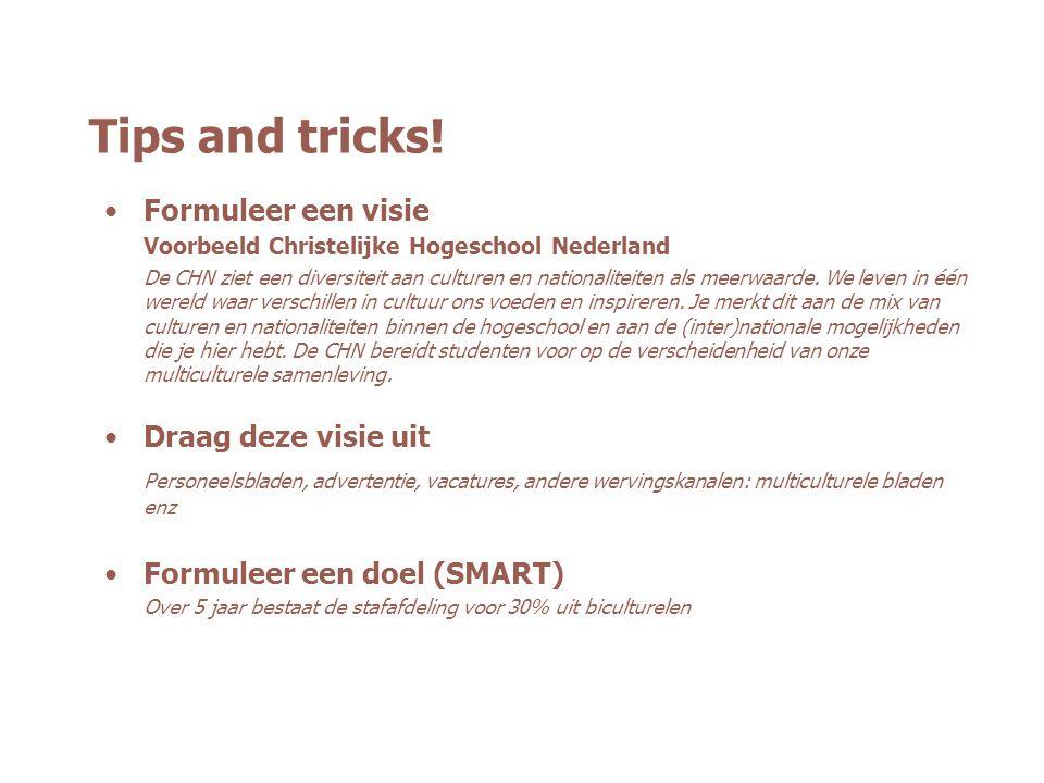 Tips and tricks! Formuleer een visie Draag deze visie uit