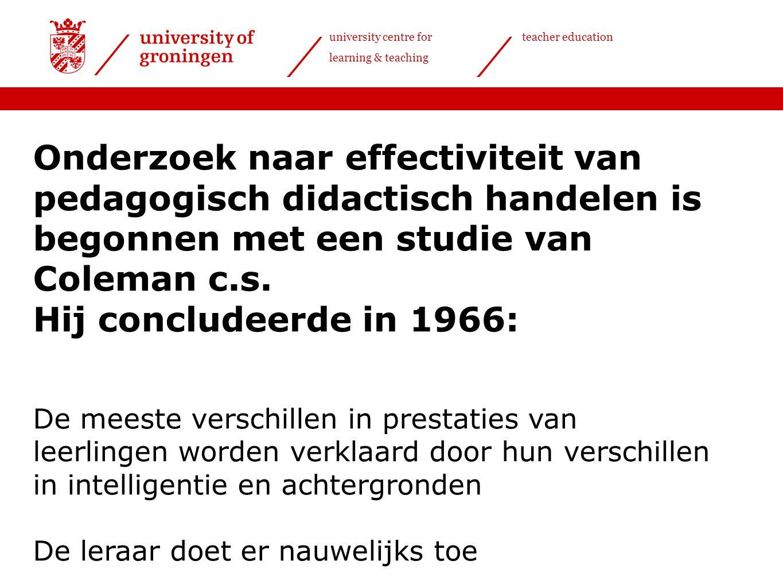 Onderzoek naar effectiviteit van pedagogisch didactisch handelen is begonnen met een studie van Coleman c.s.