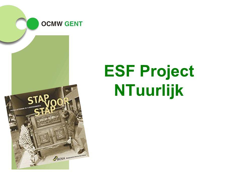 ESF Project NTuurlijk L'année passée on a pu commencer un projet pilote grâce aux subventions du FSE.