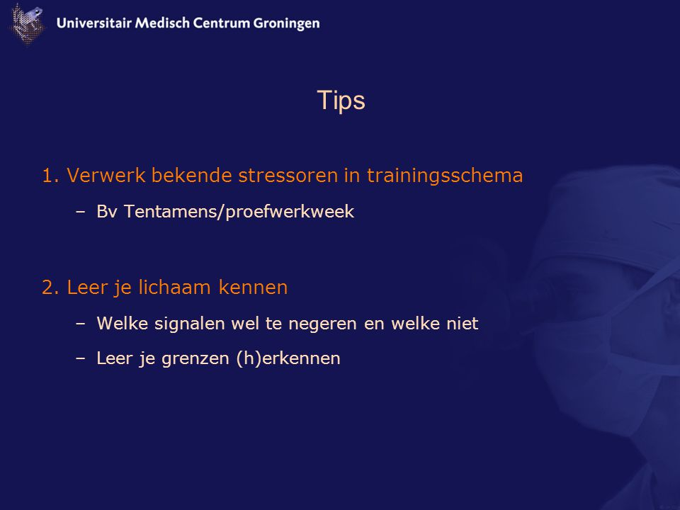 Tips 1. Verwerk bekende stressoren in trainingsschema