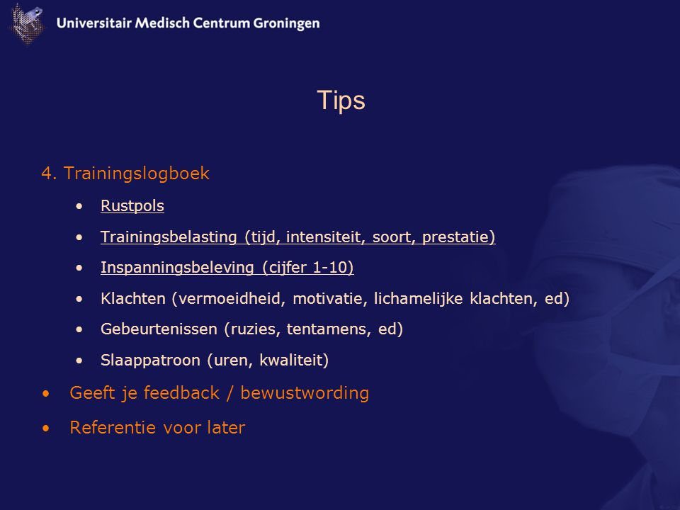 Tips 4. Trainingslogboek Geeft je feedback / bewustwording