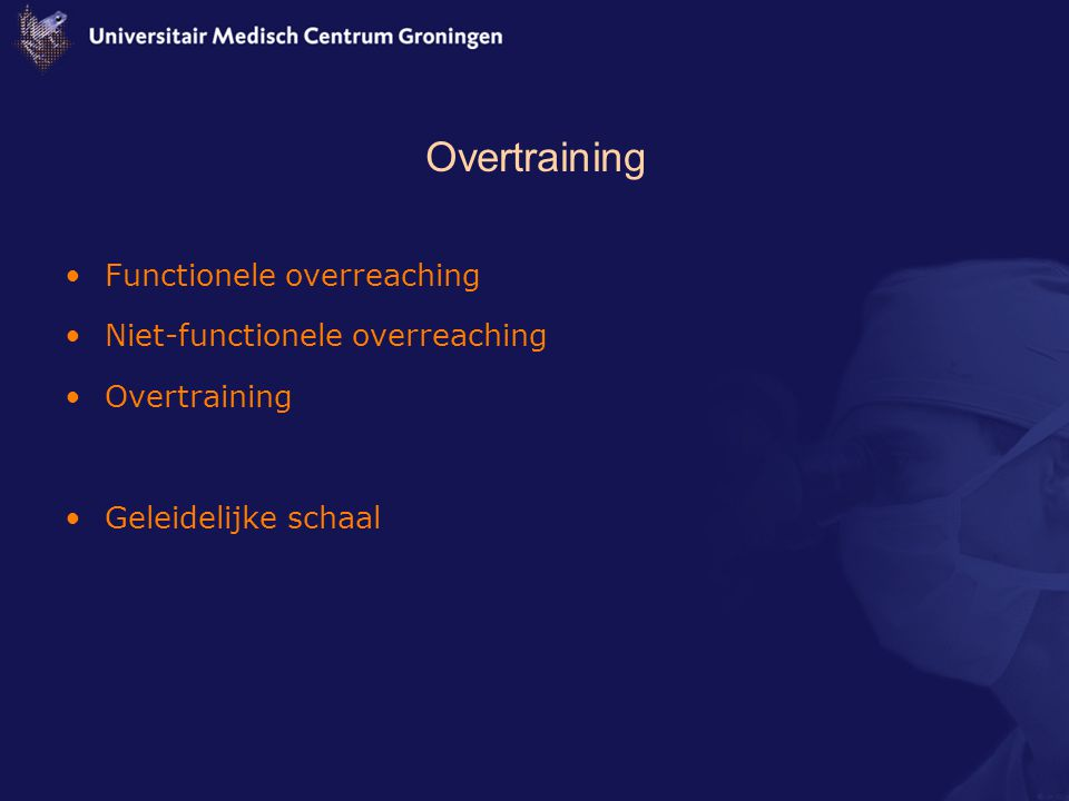 Overtraining Functionele overreaching Niet-functionele overreaching
