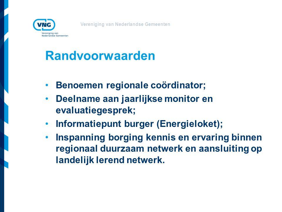 Randvoorwaarden Benoemen regionale coördinator;