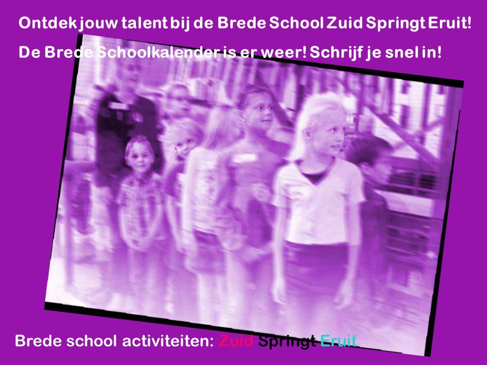 Ontdek jouw talent bij de Brede School Zuid Springt Eruit!