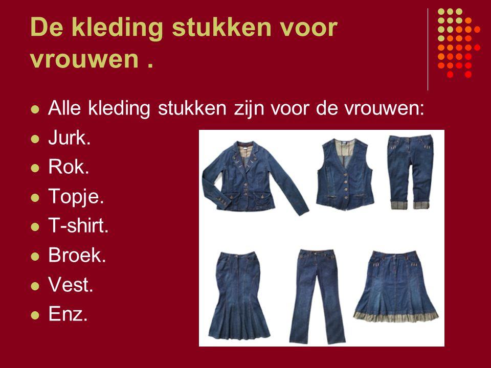 De kleding stukken voor vrouwen .