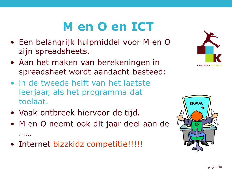 M en O en ICT Een belangrijk hulpmiddel voor M en O zijn spreadsheets.
