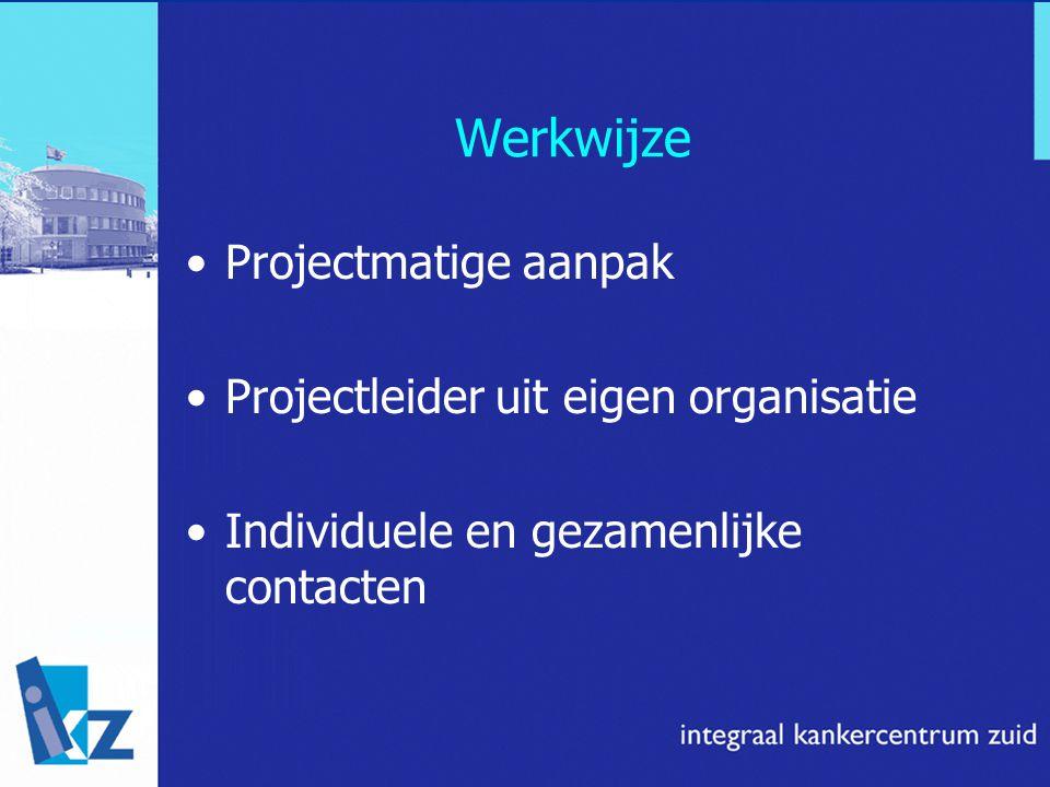 Werkwijze Projectmatige aanpak Projectleider uit eigen organisatie
