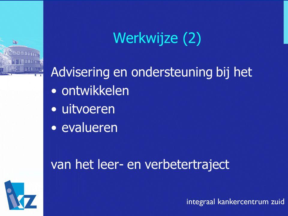 Werkwijze (2) Advisering en ondersteuning bij het ontwikkelen