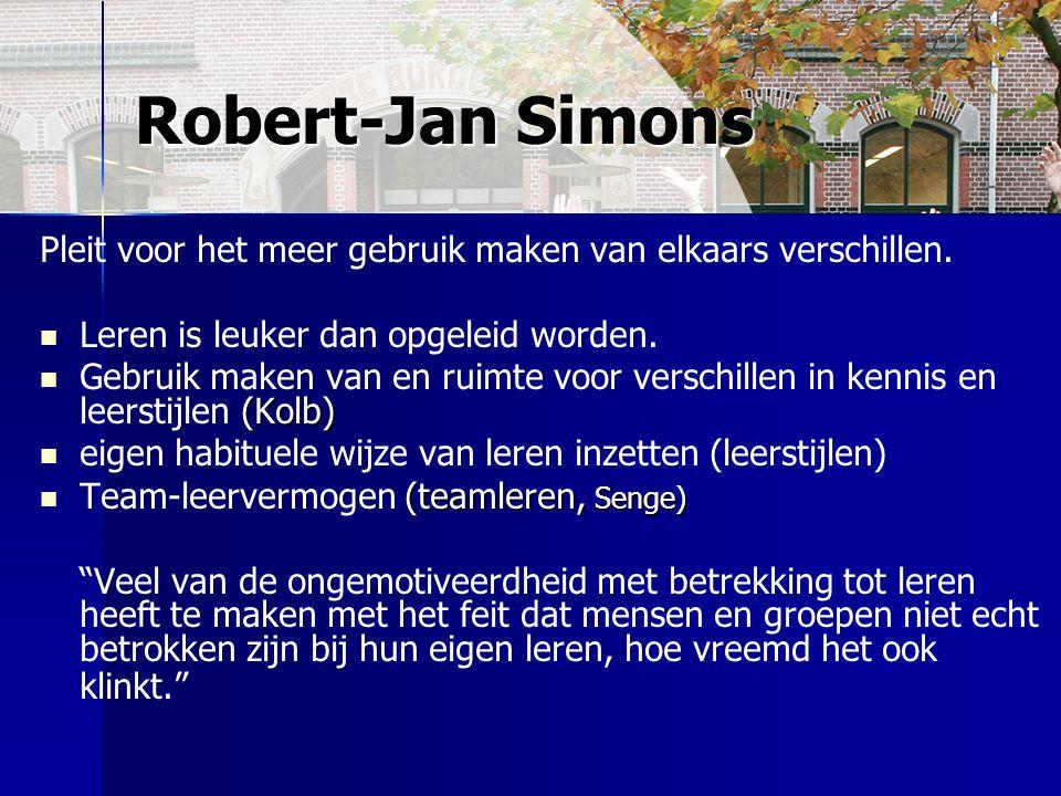 Robert-Jan Simons Pleit voor het meer gebruik maken van elkaars verschillen. Leren is leuker dan opgeleid worden.