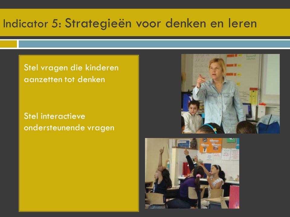 Indicator 5: Strategieën voor denken en leren