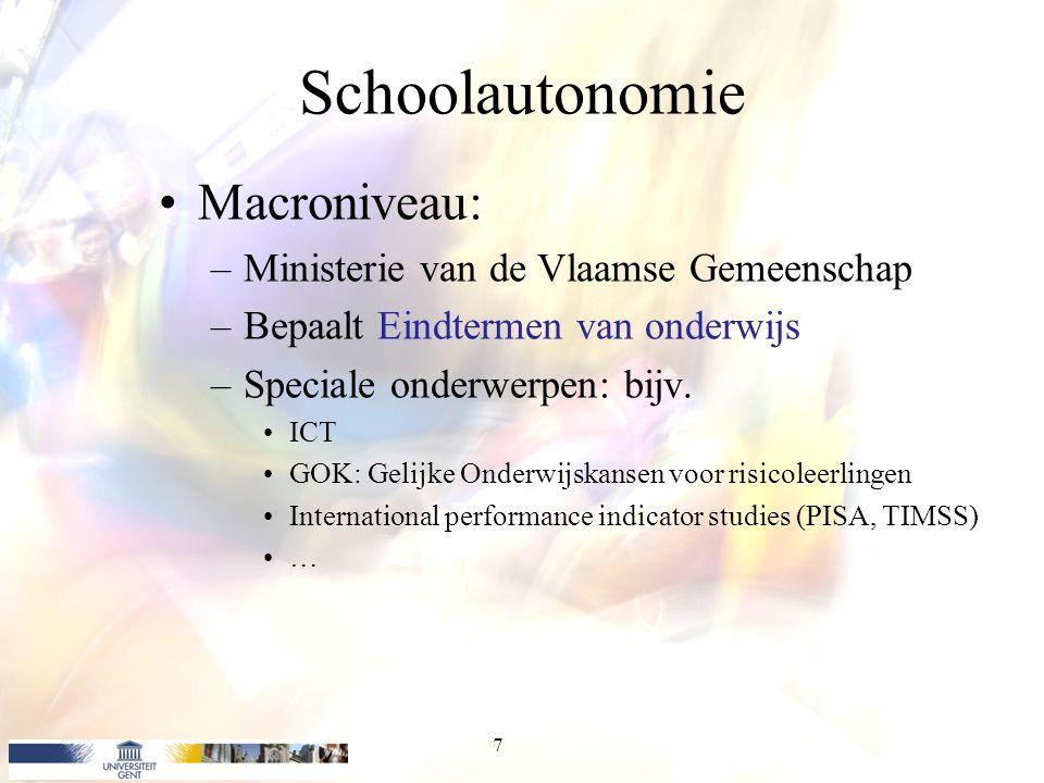 Schoolautonomie Macroniveau: Ministerie van de Vlaamse Gemeenschap