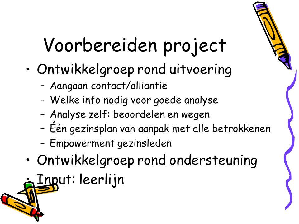 Voorbereiden project Ontwikkelgroep rond uitvoering