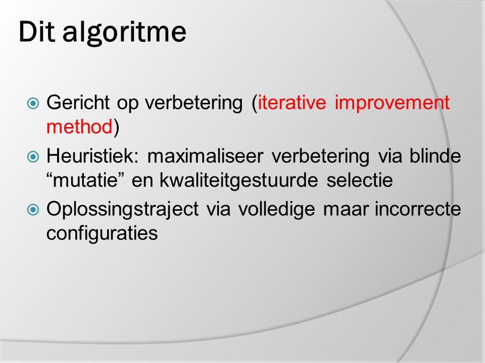 Dit algoritme Gericht op verbetering (iterative improvement method)