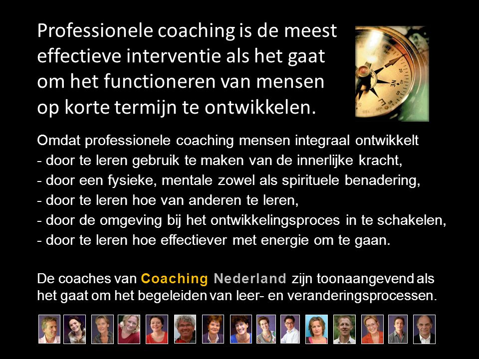 Professionele coaching is de meest effectieve interventie als het gaat om het functioneren van mensen op korte termijn te ontwikkelen.