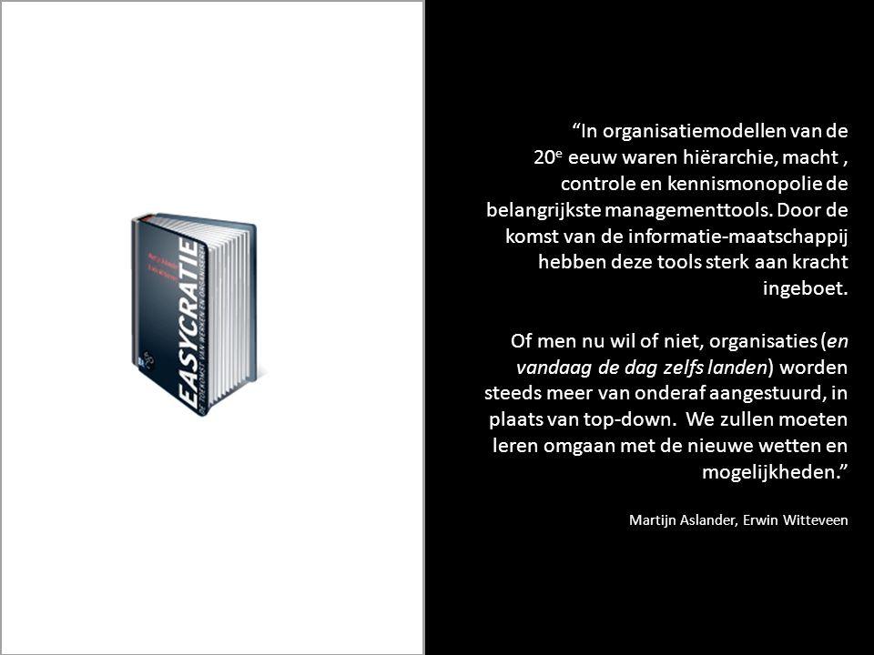 In organisatiemodellen van de 20e eeuw waren hiërarchie, macht , controle en kennismonopolie de belangrijkste managementtools.