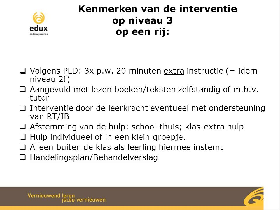 Kenmerken van de interventie op niveau 3 op een rij: