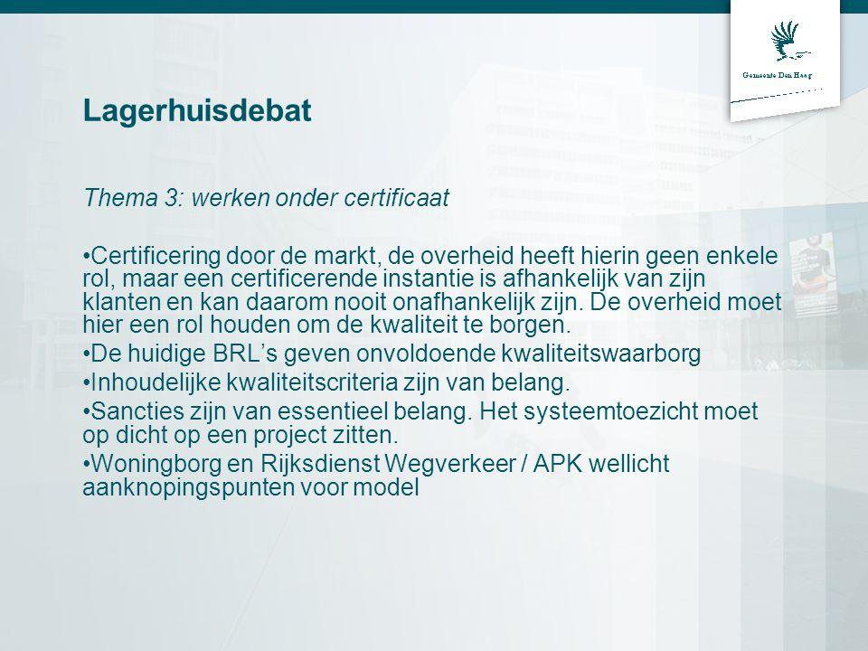 Lagerhuisdebat Thema 3: werken onder certificaat