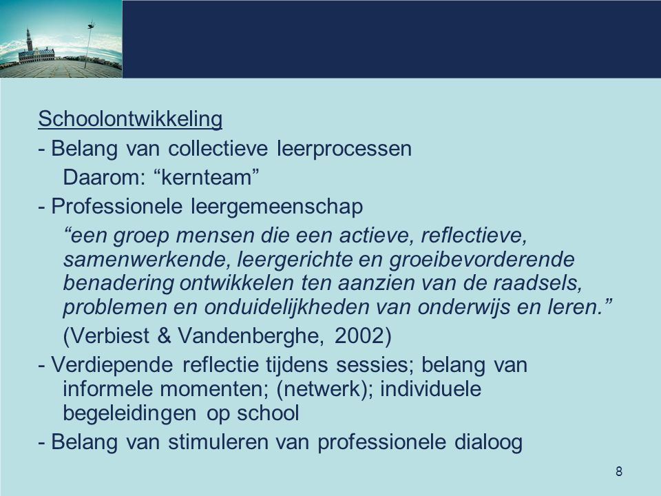 - Belang van collectieve leerprocessen Daarom: kernteam
