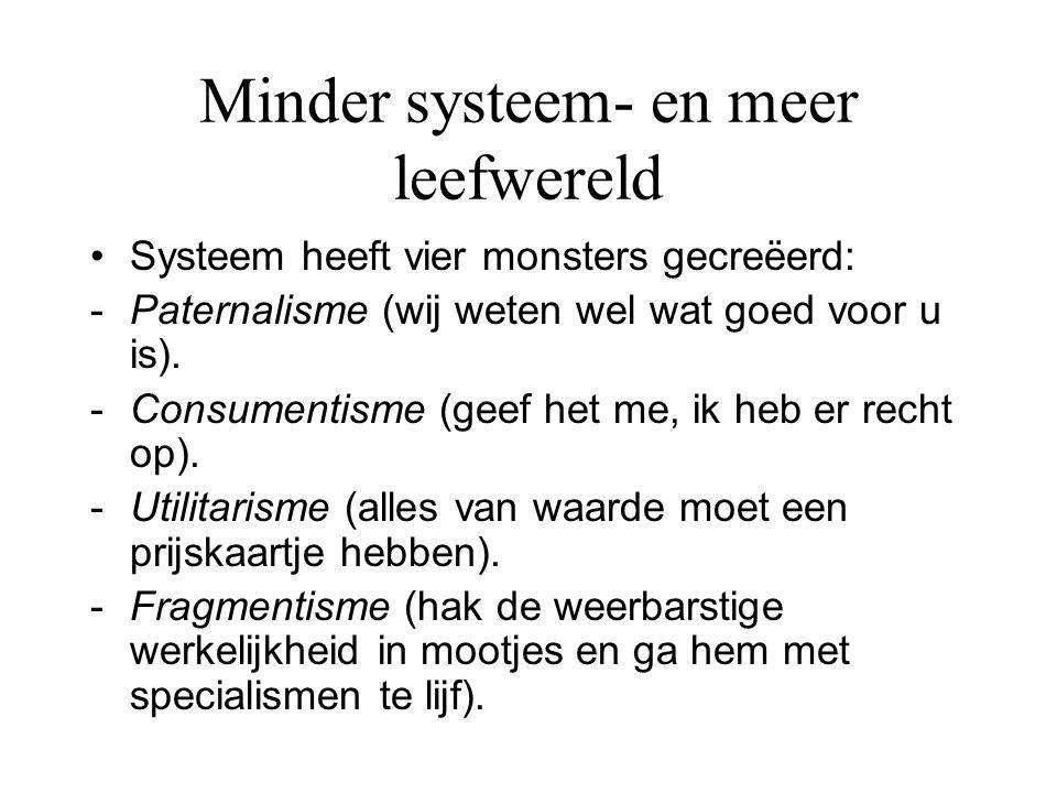 Minder systeem- en meer leefwereld