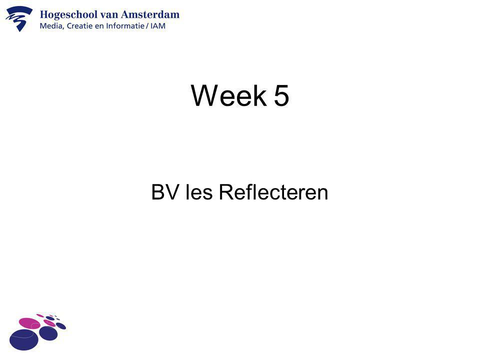 Week 5 BV les Reflecteren