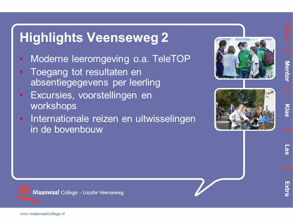 Highlights Veenseweg 2 Moderne leeromgeving o.a. TeleTOP