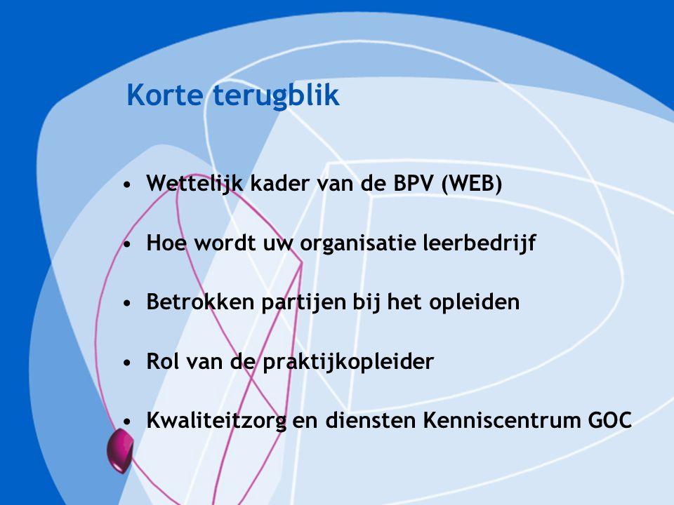 Korte terugblik Wettelijk kader van de BPV (WEB)