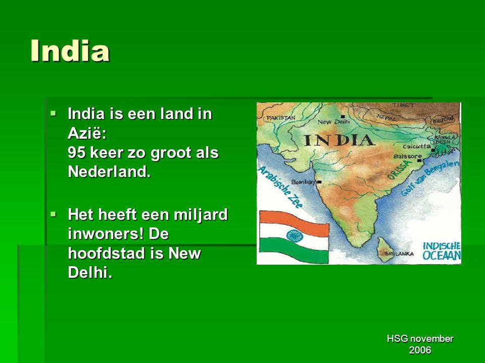 India India is een land in Azië: 95 keer zo groot als Nederland.