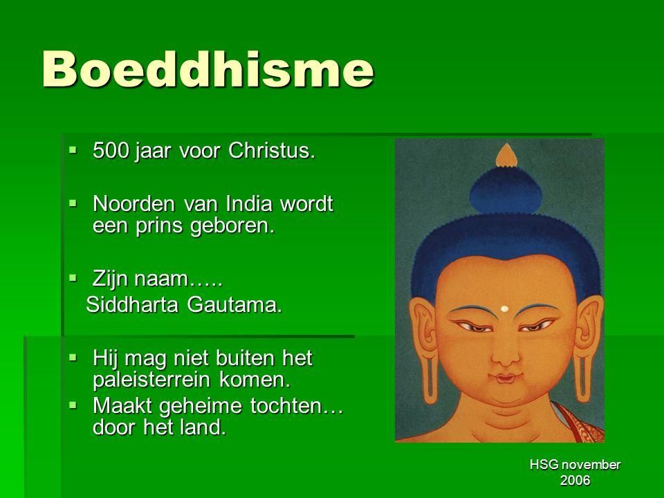 Boeddhisme 500 jaar voor Christus.