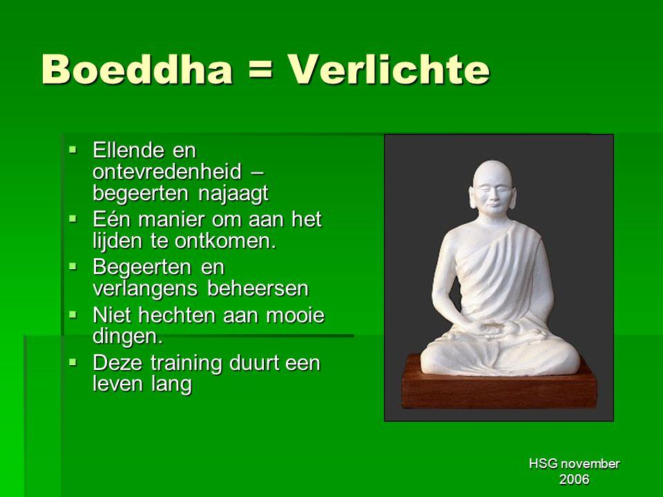 Boeddha = Verlichte Ellende en ontevredenheid – begeerten najaagt