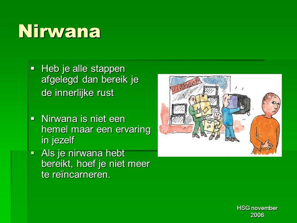 Nirwana Heb je alle stappen afgelegd dan bereik je de innerlijke rust
