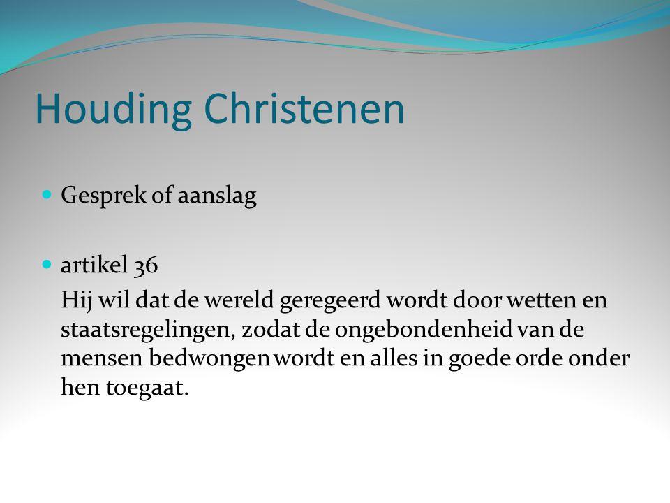 Houding Christenen Gesprek of aanslag artikel 36