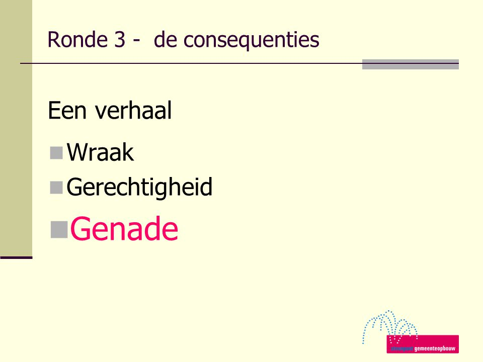 Ronde 3 - de consequenties