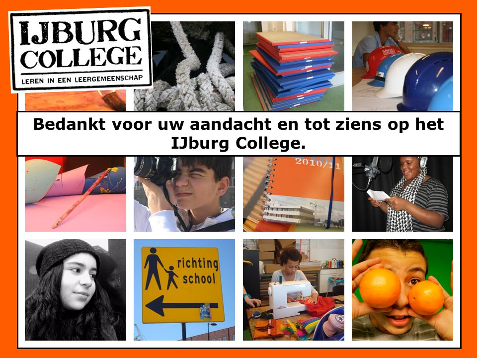 Bedankt voor uw aandacht en tot ziens op het IJburg College.