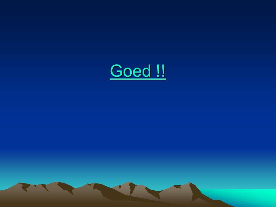Goed !!