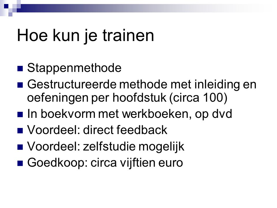Hoe kun je trainen Stappenmethode