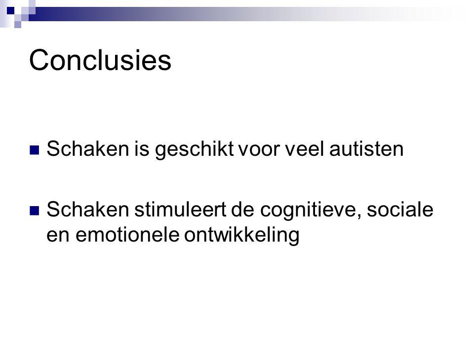 Conclusies Schaken is geschikt voor veel autisten