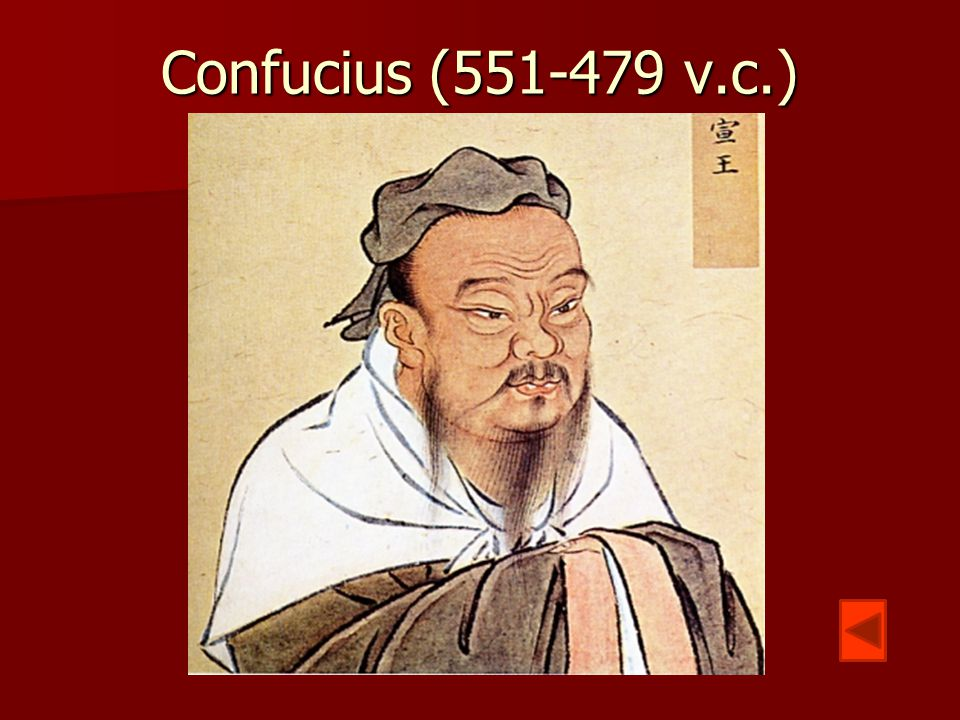 Confucius (551-479 v.c.)