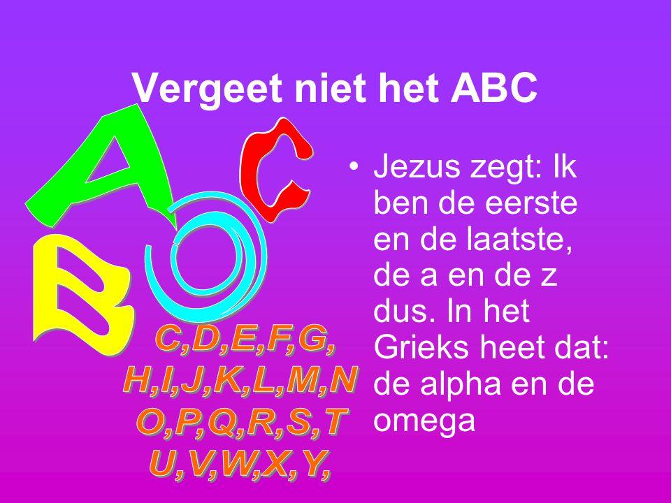 Z Vergeet niet het ABC A C